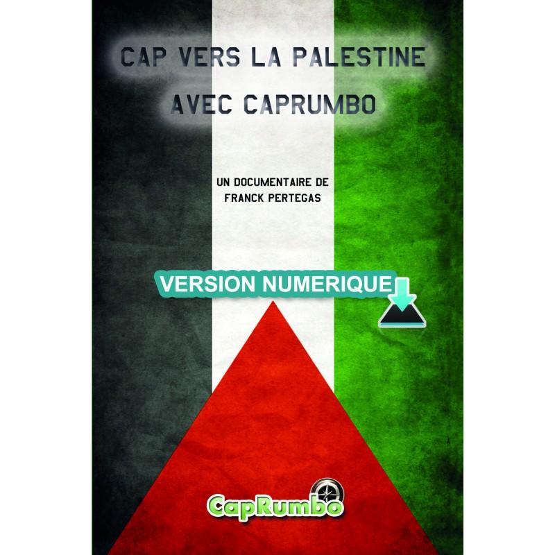 Version numérique HD de Cap vers la Palestine avec CapRumbo